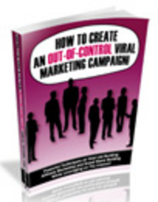 Product picture How to Create An Out-Of-Control Viral Marketing Campaign