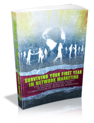 Product picture Surviving Your First Year In Network Marketing Comes With Ma
